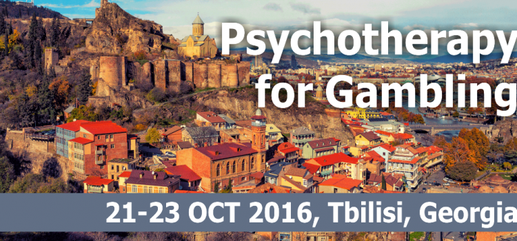 Psychotherapy for Gambling – workshop in Tbilisi, 21-23 OCT 2016